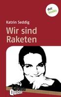 Katrin Seddig: Wir sind Raketen - Literatur-Quickie