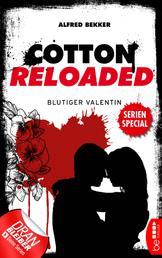 Cotton Reloaded: Blutiger Valentin - Serienspecial