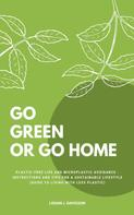 Logan J. Davisson: Go Green Or Go Home