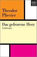 Theodor Plievier: Das gefrorene Herz ★★★★★