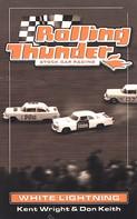 Kent Wright: Rolling Thunder Stock Car Racing: White Lightning