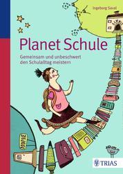 Planet Schule - Gemeinsam und unbeschwert den Schulalltag meistern