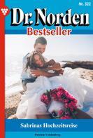 Patricia Vandenberg: Dr. Norden Bestseller 322 – Arztroman