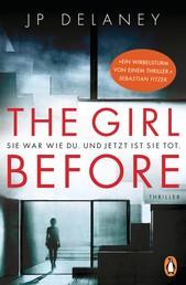The Girl Before - Sie war wie du. Und jetzt ist sie tot. - Thriller