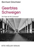 Bernhard Gitschtaler: Geerbtes Schweigen