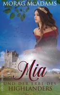 Morag McAdams: Mia und der Erbe des Highlanders ★★★★