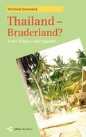 Winfried Düsterdiek: Thailand - Bruderland?