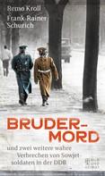 Frank-Rainer Schurich: Brudermord ★★★★★