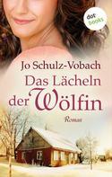 Jo Schulz-Vobach: Das Lächeln der Wölfin ★★★★
