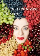 Marianne Botta Diener: Essen. Geniessen. Fit sein. ★★★★