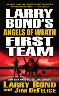 Larry Bond: Larry Bond's First Team: Angels of Wrath