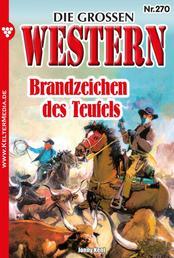 Die großen Western 270 - Brandzeichen des Teufels