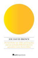 Joe David Brown: Die Geschichte von Addie und Long Boy und wie sie beide fröhlichen Herzens auf anderer Leute Kosten lebten