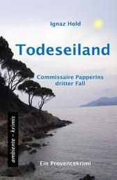 Todeseiland - Commissaire Papperins dritter Fall - ein Provencekrimi
