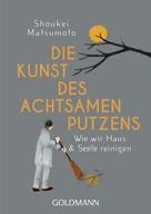 Shoukei Matsumoto: Die Kunst des achtsamen Putzens ★★★★