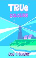 Sue Haasler: True Colours
