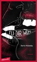 Ilaria Palomba: Tu dir Weh ★★★