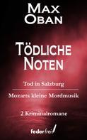 Max Oban: Tödliche Noten: Tod in Salzburg und Mozarts kleine Mordmusik ★★★★