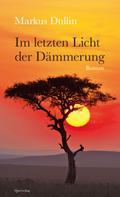 Markus Dullin: Im letzten Licht der Dämmerung ★★★★