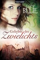 Lucy Blue: Geliebte des Zwielichts (03) ★★★★