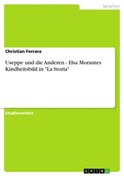 "Useppe und die Anderen - Elsa Morantes Kindheitsbild in ""La Storia"""