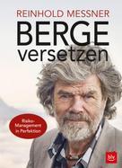 Reinhold Messner: Berge versetzen ★★★★