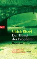 Ulrich Ritzel: Der Hund des Propheten ★★★★