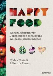 Happy Food - Warum Mangold vor Depressionen schützt und Walnüsse schlau machen