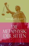 Immanuel Kant: Die Metaphysik der Sitten