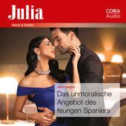 Das unmoralische Angebot des feurigen Spaniers (Julia 2442)