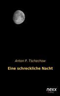 Anton P. Tschechow: Eine schreckliche Nacht