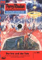William Voltz: Perry Rhodan 362: Der Irre und der Tote ★★★★