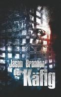 Jason Brannon: Der Käfig ★★★