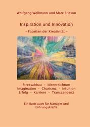 Inspitration und Innovation - Facetten der Kreativität