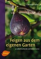 Christoph Seiler: Feigen aus dem eigenen Garten ★★★★★