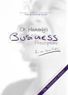 Dr. Heavenly Kimes: Dr. Heavenly's Business Prescriptions