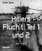 Armin Spree: Hitlers Fluch(t) Teil 1 und 2 ★★