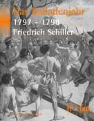 Friedrich Schiller: Das Balladenjahr 1797-98