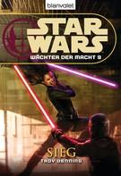 Troy Denning: Star Wars. Wächter der Macht 9. Sieg ★★★★★