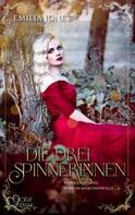Emilia Jones: Wenn es dunkel wird im Märchenwald ...: Die drei Spinnerinnen ★★★★