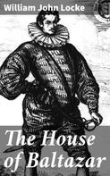 William John Locke: The House of Baltazar