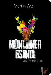 Münchner Gsindl - Max Pfeffers 7. Fall
