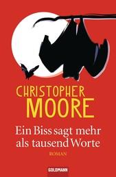 Ein Biss sagt mehr als tausend Worte - Roman