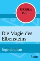 Ursula Isbel: Die Magie des Elbensteins ★★★★★