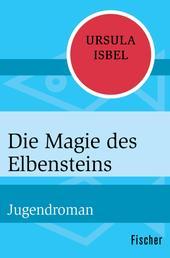 Die Magie des Elbensteins - Jugendroman