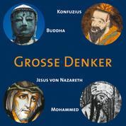 CD WISSEN - Große Denker - Teil 01 - Konfuzius, Buddha, Jesus von Nazareth, Mohammed
