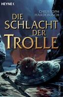 Christoph Hardebusch: Die Schlacht der Trolle ★★★★