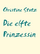 Christine Stutz: Die elfte Prinzessin ★★★★★