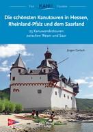 Jürgen Gerlach: Die schönsten Kanutouren in Hessen, Rheinland-Pfalz und dem Saarland