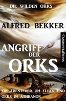 Alfred Bekker: Angriff der Orks